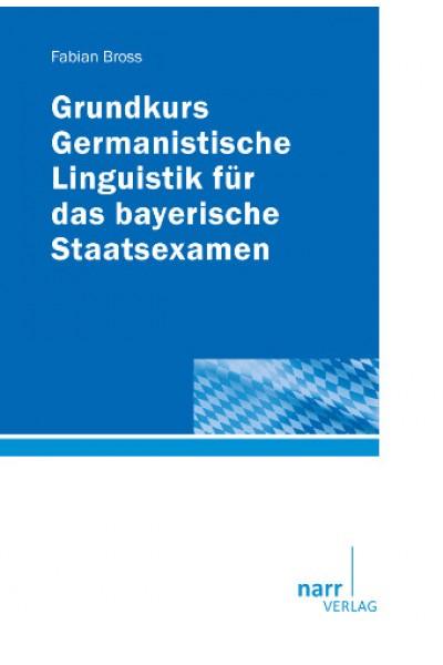 Fabian Bross - Germanistische Linguistik für das bayerische Staatsexamen - Linguistik fürs Examen